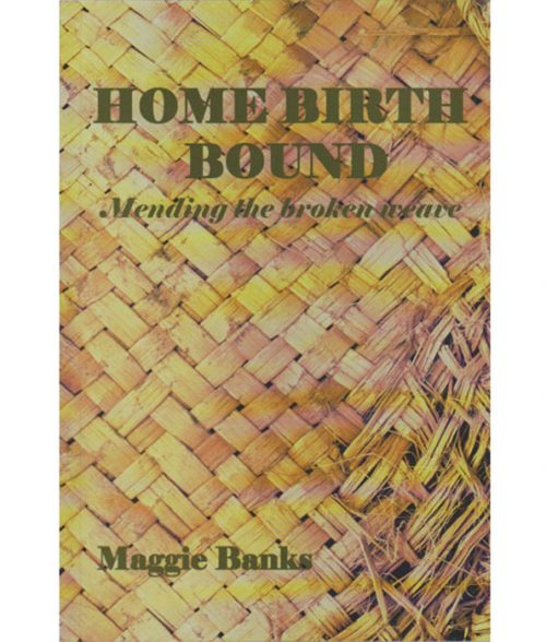 Home Birth Bound - Mending the Broken Weave