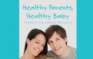 Healthy Parents, Healthy Baby: A Guide to Conception & Pregnancy